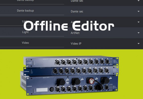 Offline Editor : the new software for your Luminex nodes & switches !